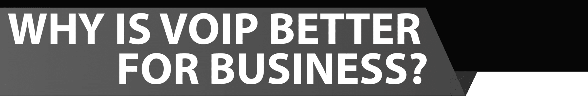 WHY IS VOIP BETTER FOR BUSINESS?